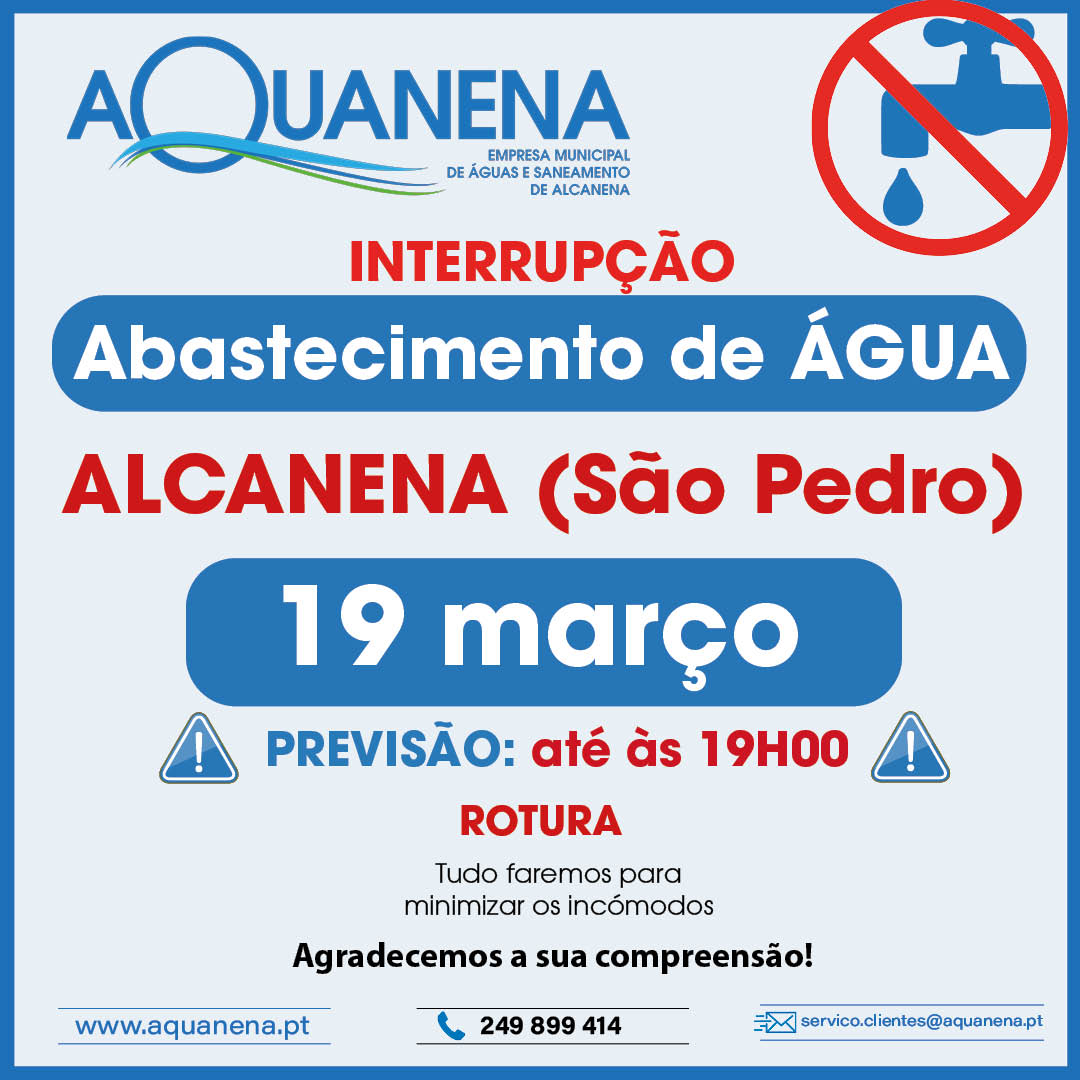 INTERRUPÇÃO de abastecimento de água em ALCANENA (Zona São Pedro) | 19 MAR