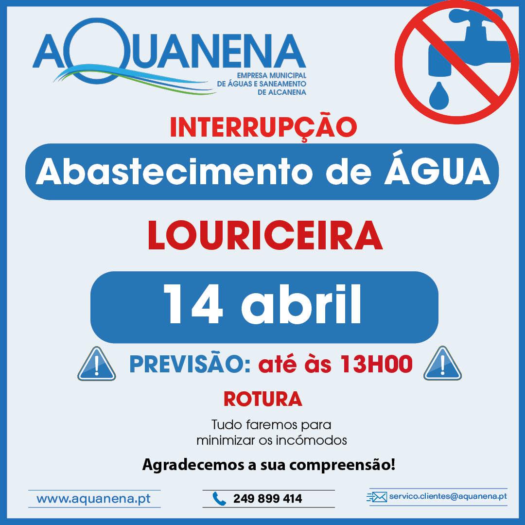 INTERRUPÇÃO de abastecimento de água em LOURICEIRA | 14 ABR