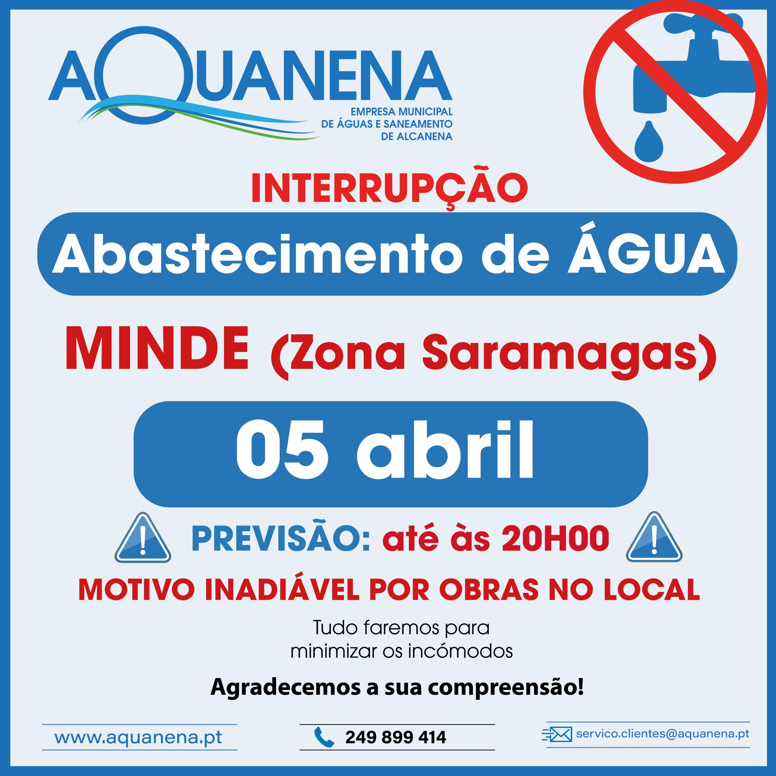 INTERRUPÇÃO de abastecimento de água em MINDE (Saramagas) | 05 ABRIL